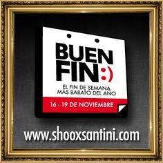 Aprovecha descuentos del 20% al 50% ADICIONAL en mercancia YA REBAJADA durante el @ElBuenFin en @SANTINISHOOX www.shooxsantini.com
