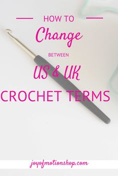 HOW TO: quickly change a crochet pattern between US & UK crochet terms! - Joy of Motion