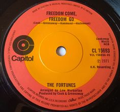 Freedom Come, Freedom Go - The Fortunes Capitol Records CL 15693 ©1971  UK #6 17Wks on chart