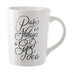 Paris is Always a Good Idea Mug