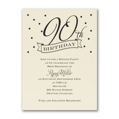 Celebrate A Milestone 90th Birthday With This Classy Confetti Invitation Personalize Ecru Card By Choosing The Design Color To Match Your