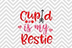 Cupid is My Bestie Valentine's Day  SVG and DXF EPS Cut File • Cricut • Silhouette By Kristin Amanda Designs