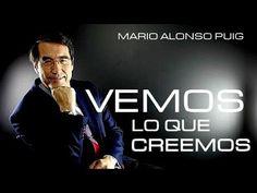 Mario Alonso Puig - Vemos lo que creemos - YouTube