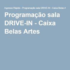 Programação sala DRIVE-IN - Caixa Belas Artes