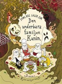 http://www.adlibris.com/kids/product.aspx?isbn=9163874547   Titel: Samlade sagor om den underbara familjen Kanin - Författare: Jonna Björnstjerna - ISBN: 9163874547 - Pris: 102 kr