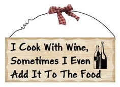 Wooden Plaque Cook with Wine $8