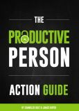 The Productive Person Action Guide