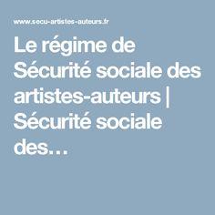 Le régime de Sécurité sociale des artistes-auteurs | Sécurité sociale des…