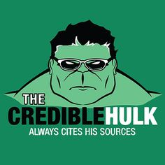 The Credible Hulk Always Cites His Sources! We can help you cite your sources too! See a librarian! Teaching Writing, Teaching English, Teaching Ideas, Teaching Resources, School Resources, Teaching Career, English Writing, Classroom Resources, Just In Case