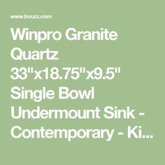 "Winpro Granite Quartz 33""x18.75""x9.5"" Single Bowl Undermount Sink - Contemporary - Kitchen Sinks - by Winslyn"