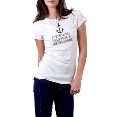 12.95$ Product Details Made In The USA Quality Pre-Shrunk Cotton in Lady's Cut High Quality Ink Product Description A smooth sea never made a skillful sailor