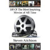 100 of The Most Inspiring Movies of All Time (Kindle Edition)By Steven Aitchison