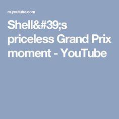 Shell's priceless Grand Prix moment - YouTube