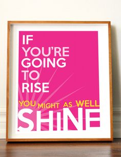11x14 Rise And Shine, Pink, Inspiring Art Print, Inspirational Typograph.