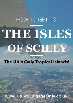 How To Get To The Isles Of Scilly - The UK's Most Tropical Islands! - Hand Luggage Only - Travel, Food & Home Blog
