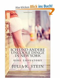 Ich und andere uncoole Dinge in New York: Roman: Amazon.de: Julia K. Stein: Bücher Bin so froh über mein Cover! Die Brooklyn Bridge - passt perfekt .-)