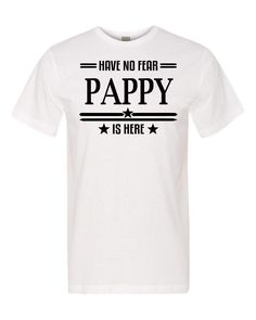 Have No Fear Pappy Is Here Unisex Shirt - Pappy Shirt - Pappy Gift by FamilyTeeStore on Etsy