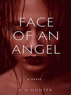 Face of an Angel (The World of Titus Book 1) by A D Hunter https://www.amazon.com/dp/B01KPGFPWG/ref=cm_sw_r_pi_dp_x_UYobybGJYYCT2
