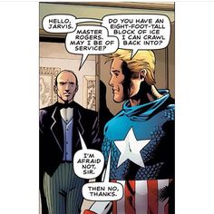 If Cap woke up in 2016   Hello, Jarvis   Master Rogers, may I be of service?    Do you have an eight-foot-tall block of ice I can crawl back into?   I'm afraid not, sir.    Then no, thanks.   Captain America and Jarvis
