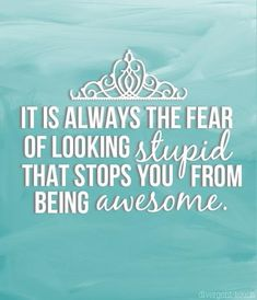 """""""It's always the fear of looking stupid that stops you from being awesome."""" Kiera Cass, The Selection The Selection Series Books, The Selection Kiera Cass, Book Series, Quotes To Live By, Me Quotes, Maxon Schreave, Favorite Book Quotes, Book Fandoms, My Heart Is Breaking"""