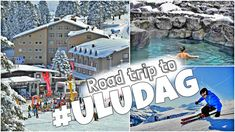 ULUDAG SKI TRIP (BURSA, YALOVA, TURKEY)  roadtrip to Uludag friends, fun, winter, hot springs nature