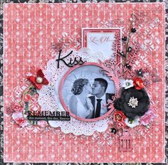 Kiss - Graphic 45 Mon Amour Collection. Click on the link for details on step by step tutorial for this layout.  http://cathycafun.blogspot.com.au/2015/10/the-scrapbook-store-graphic-45-mon_25.html