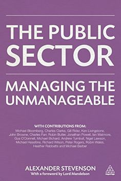 The Public Sector: Managing the Unmanageable by Alexander Stevenson http://www.amazon.com/dp/0749467770/ref=cm_sw_r_pi_dp_KIO1vb18CPMRR