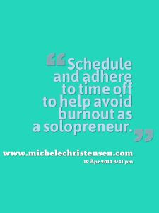 Solopreneurs are at a huge risk for #burnout because we wear all the hats in the business.  Take steps to make sure you don't reach burnout!  More tips for #solopreneurs at http://www.michelechristensen.com