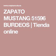 ZAPATO MUSTANG 51596  BURDEOS | Tienda online