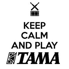 Keep Calm and Play Tama!