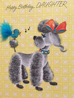 A personal favorite from my Etsy shop https://www.etsy.com/listing/471491764/vintage-birthday-card-poodle-bluebird