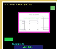 Do It Yourself Computer Desk Plans 181813 - The Best Image Search