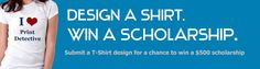 Design a Shirt & Win a $500 Scholarship from Print Detective