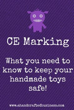 If you make and sell handmade soft toys for children then you need to know about CE Marking.