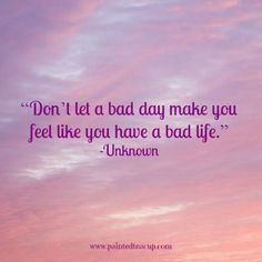 "15 Quotes for When You Are Feeling Stressed Out. ""Don't let a bad day make you feel like you have a bad life. Bad Day Quotes, Find Quotes, Happy Quotes, Me Quotes, Motivational Quotes, Inspirational Quotes, Happiness Quotes, Wisdom Quotes, Feeling Stressed"
