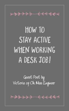 How to stay active when working a desk job - The Geeky Shopaholic