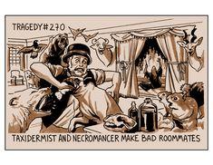 Tragedy 270 Necromancer & Taxidermist Roommates by BenjaminDewey, $15.00