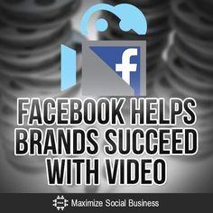 Facebook Helps Brands Succeed with Video