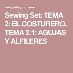 Sewing Set: TEMA 2: EL COSTURERO. TEMA 2.1: AGUJAS Y ALFILERES
