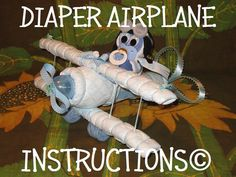 Easy Diaper Cake Instructions | DIAPER AIRPLANE e-book INSTRUCTIONS. Completely made from diapers ...