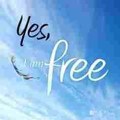 Yes, I am free...from the abuse, the control, the fear.