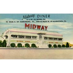 Midway Diner :: Bethel, PA -- 40 miles E.  of Harrisburg, PA and 42 miles W. of Allentown, PA. (nka Trainer's Midway Diner)