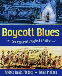 Boycott Blues: How Rosa Parks Inspired a Nation by Andrea Davis Pinkney