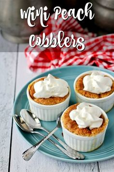 Individual Peach Cobblers topped with whipped cream Mini Peach Cobbler, Peach Cobblers, Fruit Cobbler, Peach Jam, Bite Size Desserts, Mini Desserts, Gluten Free Peach Crisp, Peach Shortcake, Meals