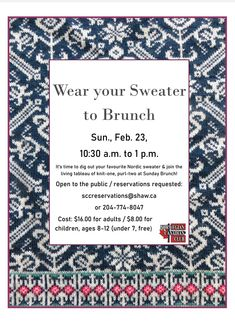 Wear your Scandinavia-style sweaters to create a living tableau of knitted designs. Sunday brunch, which is open to the public, runs from 10:30a.m. to 1p.m. Cost is $16 adults, $8 children (ages 7-12), free for children under age 7. Scandinaviancentre.ca/make-your-reservations #winnipeg