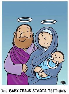 The baby Jesus starts teething