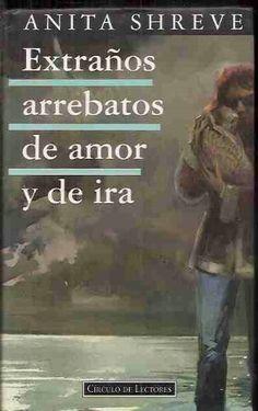 EXTRAÑOS ARREBATOS DE AMOR Y DE IRA de ANITA SHREVE https://www.amazon.es/dp/B00EMATXFW/ref=cm_sw_r_pi_dp_V.tKxb4JZ1MK1