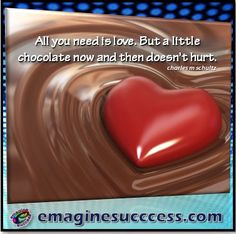 Chocolate may be used for medicinal purposes. #HappyValentinesDay #CharlesSchultz #bartism http://emaginesuccess.com