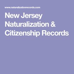 New Jersey Naturalization & Citizenship Records