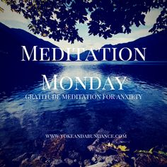Meditation Monday: Gratitude Meditation for Anxiety